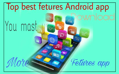 Top-best-android-app-feture-apps